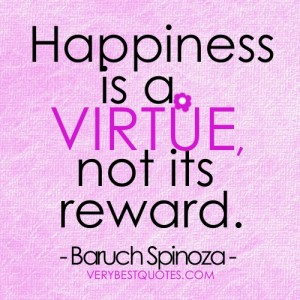 Happiness-quotes-Happiness-is-a-virtue-not-its-reward.-300x300