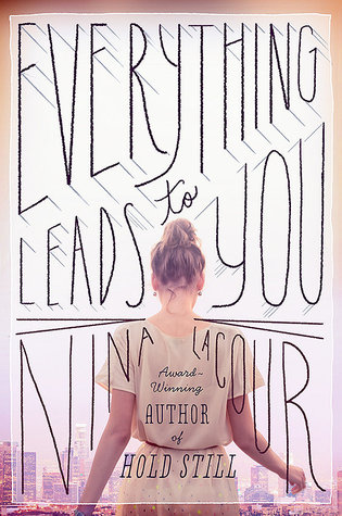everything-leads-to-you-by-nina-lacour