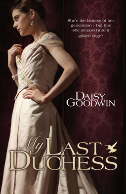 my-last-duchess-daisy-goodwin