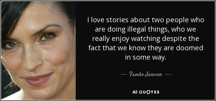 quote-i-love-stories-about-two-people-who-are-doing-illegal-things-who-we-really-enjoy-watching-famke-janssen-99-58-03