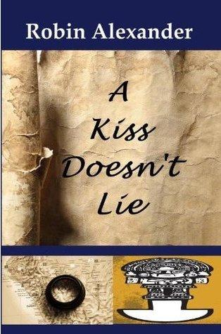 robin alexander a kiss doesn't lie