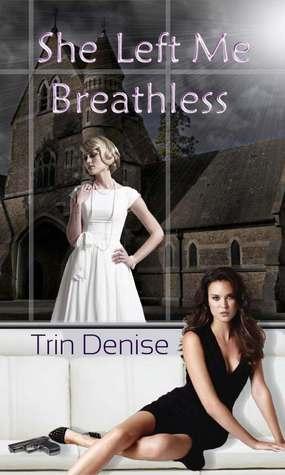 she left me breathless by trin denise