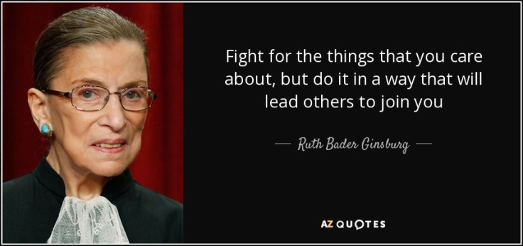 quote-fight-for-the-things-that-you-care-about-but-do-it-in-a-way-that-will-lead-others-to-ruth-bader-ginsburg-126-89-96