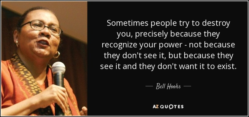 quote-sometimes-people-try-to-destroy-you-precisely-because-they-recognize-your-power-not-bell-hooks-59-48-27