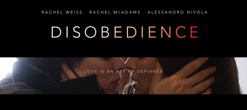 Disobedience -2018- the new les movie – where Rachel Weisz and Rachel McAdams impress in a beautiful & dramatic love story