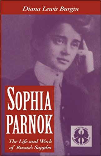 diana l burgin sophia parnok the life and work of Russia's Sappho