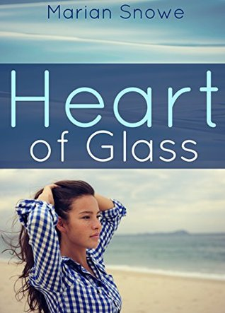 Heart of Glass by Marian Snowe – areview
