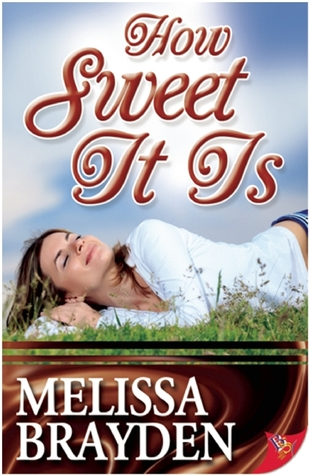 melissa brayden how sweet it is