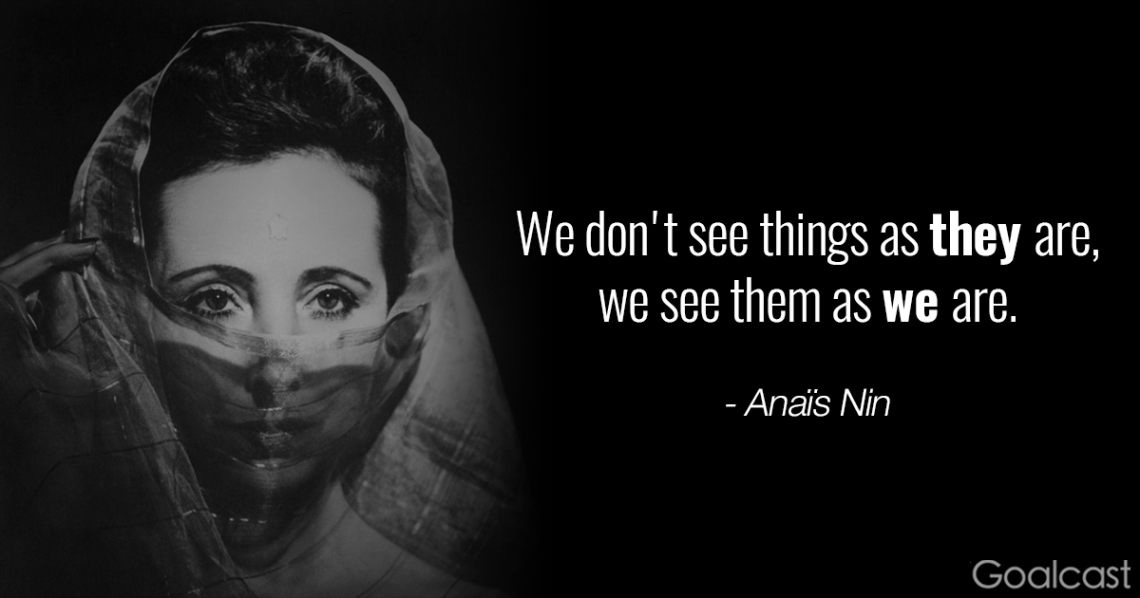 anais-nin-we-dont-see-things-as-they-are-we-see-them-as-we-are